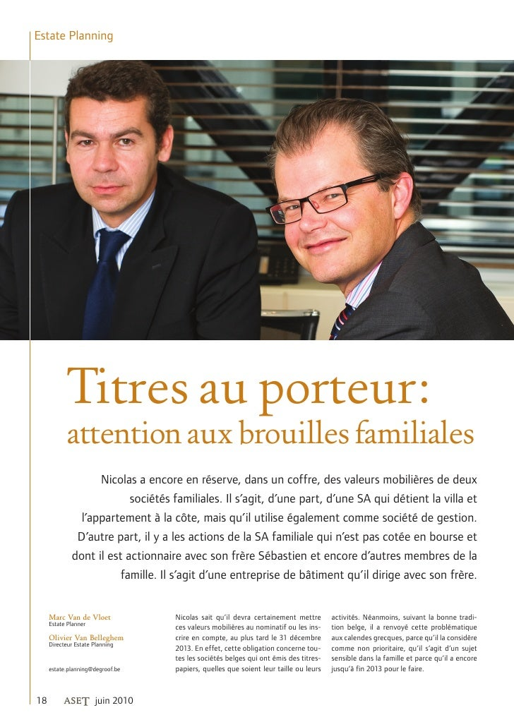 Estate Planning            Titres au porteur:            attention aux brouilles familiales                   Nicolas a en...