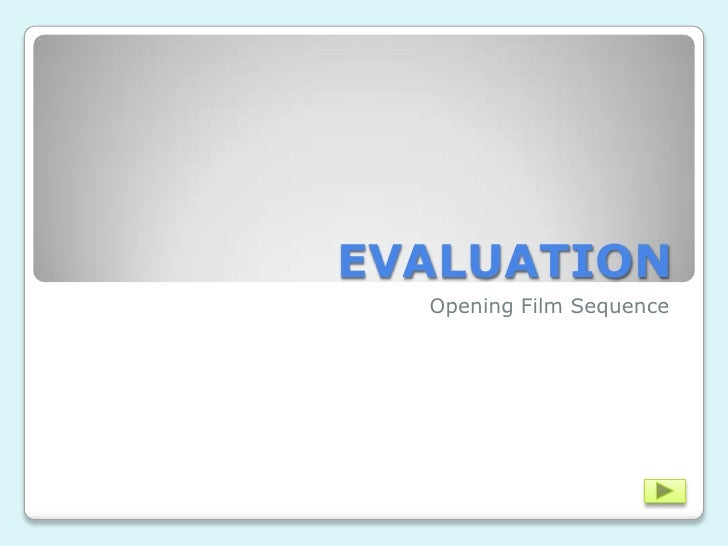 EVALUATION  Opening Film Sequence
