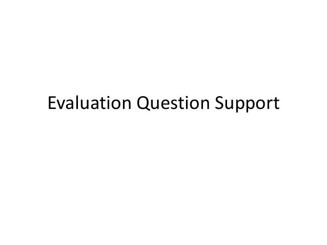 As evaluation question support