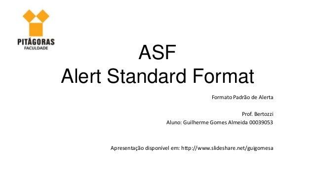ASFAlert Standard Format                                            Formato Padrão de Alerta                              ...