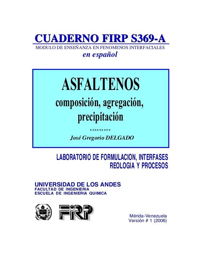 CUADERNO FIRP S369-A MODULO DE ENSEÑANZA EN FENOMENOS INTERFACIALES  en español  ASFALTENOS composición, agregación, preci...