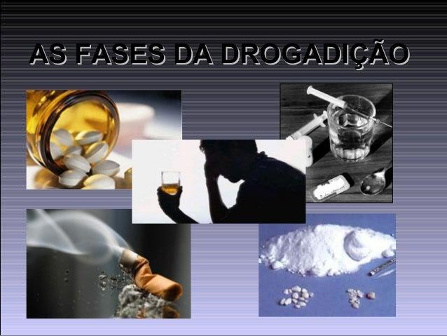 AS FASES DA DROGADIÇÃO