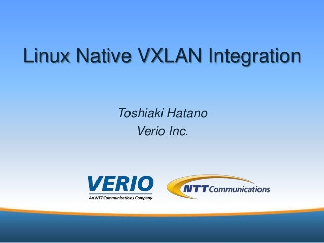 Linux Native VXLAN Integration - CloudStack Collaboration Conference 2013, Santa Clara