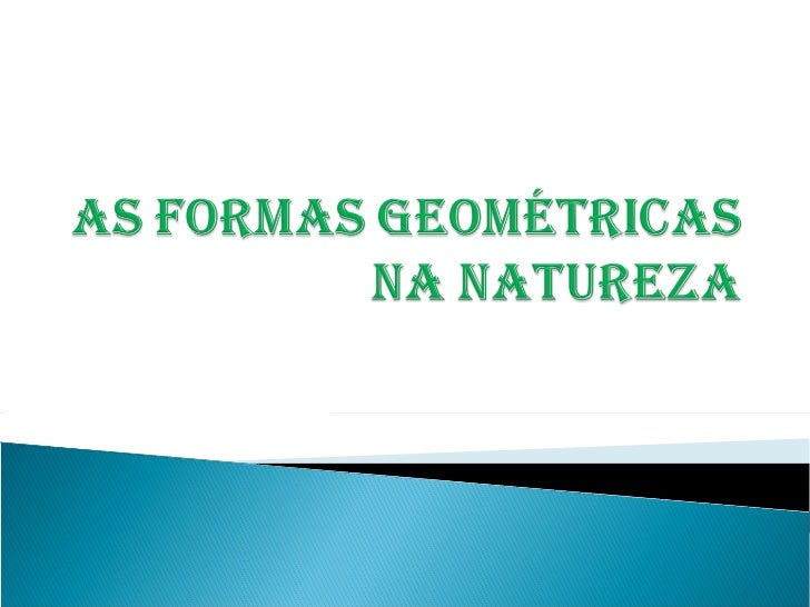 As Formas GeoméTricas Na Natureza