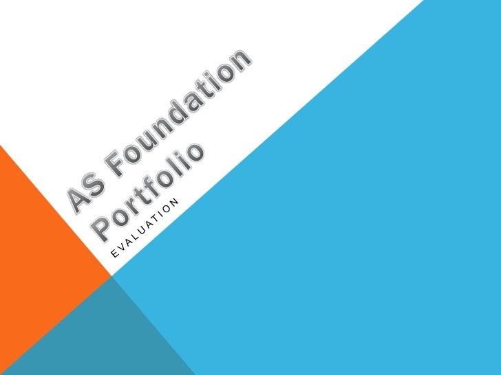 AS Foundation Portfolio<br />Evaluation<br />