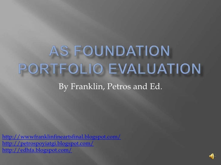 As foundation portforlio presentation evlaulation