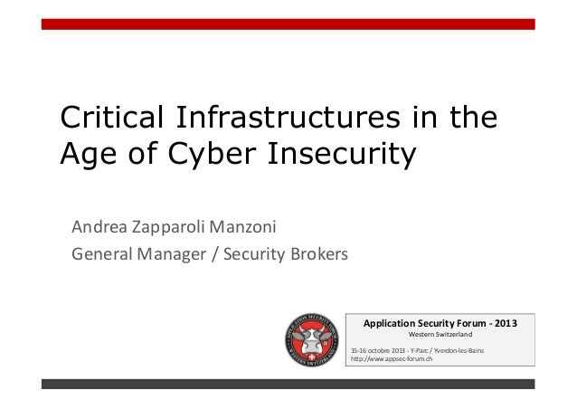 Critical Infrastructures in the Age of Cyber Insecurity Andrea Zapparoli Manzoni General Manager / Security Brokers  Appli...