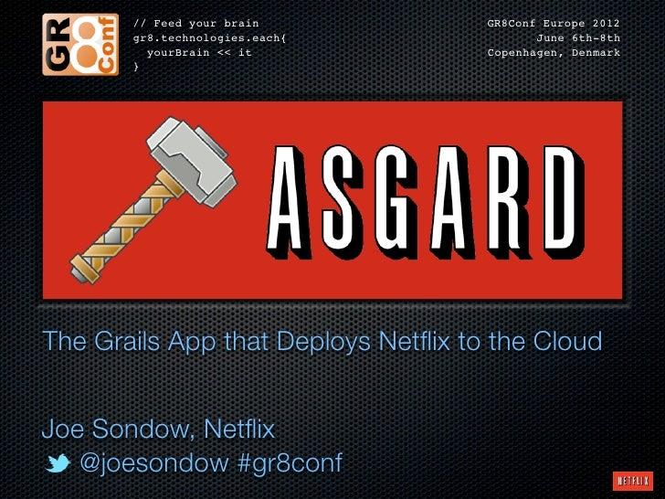 Asgard, the Grails App that Deploys Netflix to the Cloud