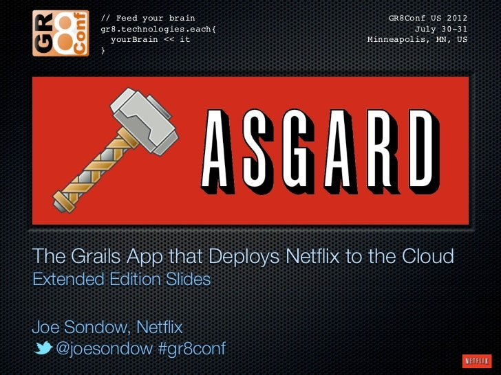 Asgard: Using Grails to Deploy Netflix to AWS (Extended Slides)