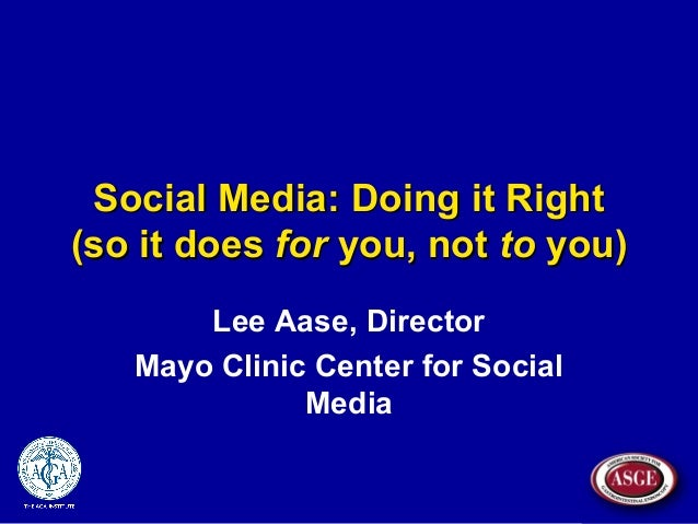 Social Media: Doing it RightSocial Media: Doing it Right (so it does(so it does forfor you, notyou, not toto you)you) Lee ...