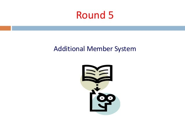 additional member system