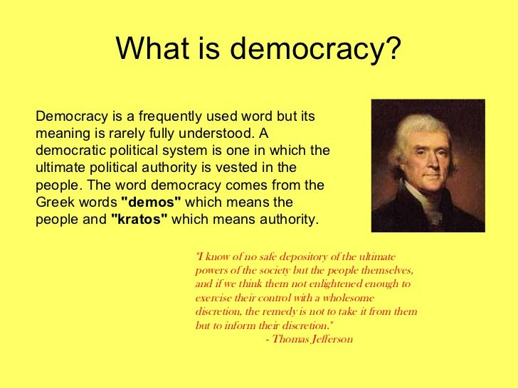 define democracy and is the uk a democratic state Democratic socialism: definition, nature, methods and tenets definition: in the simplest language democratic socialism means the blending of socialist and democratic methods together in order to build up an acceptable and viable political and economic structure.