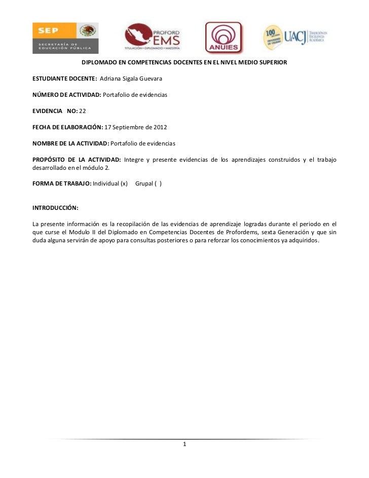 DIPLOMADO EN COMPETENCIAS DOCENTES EN EL NIVEL MEDIO SUPERIORESTUDIANTE DOCENTE: Adriana Sigala GuevaraNÚMERO DE ACTIVIDAD...