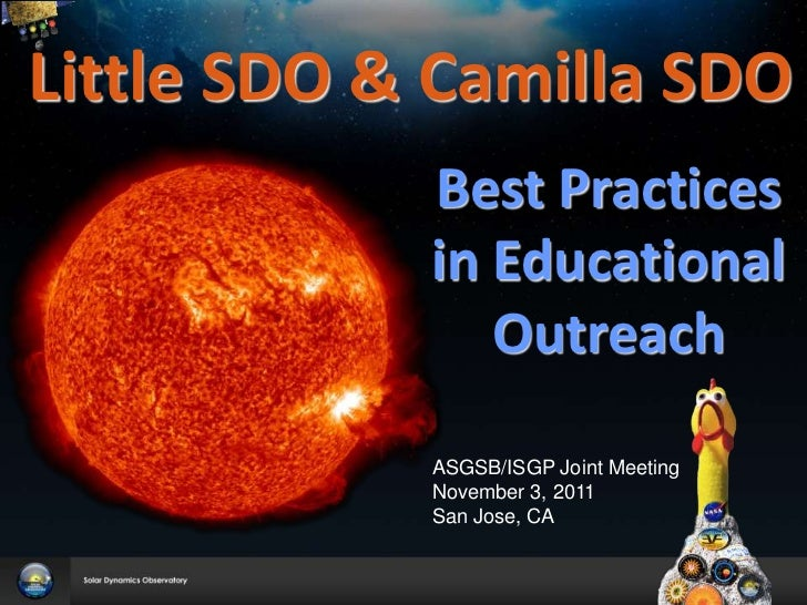 Little SDO & Camilla SDO            Best Practices            in Educational               Outreach            ASGSB/ISGP ...