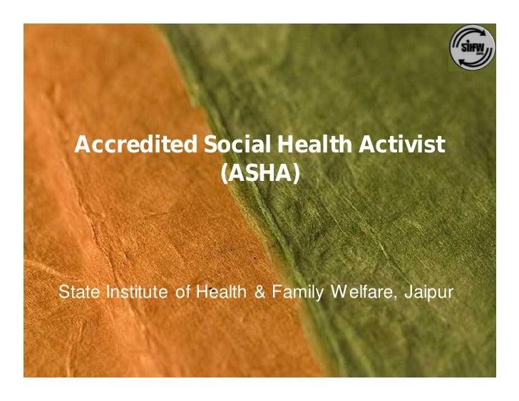 Accredited Social Health Activist               (ASHA)    State Institute of Health & Family Welfare, Jaipur