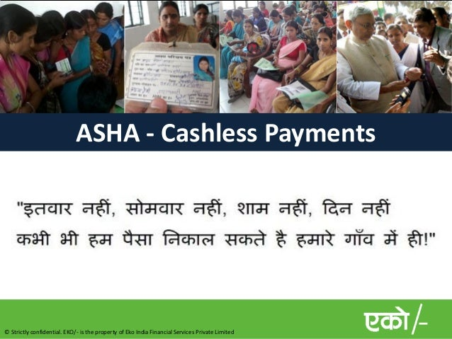 ASHA - Cashless Payments© Strictly confidential. EKO/- is the property of Eko India Financial Services Private Limited