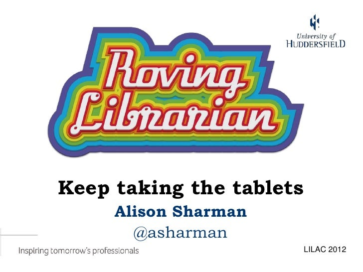 Roving librarian - keep taking the tablets