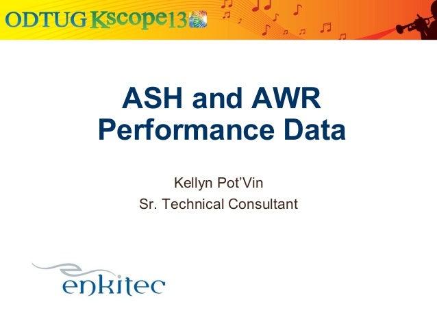 Kellyn Pot'VinSr. Technical ConsultantASH and AWRPerformance Data