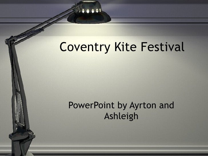 Coventry Kite Festival PowerPoint by Ayrton and Ashleigh
