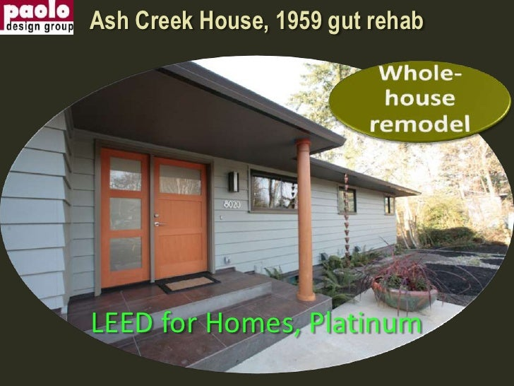 Ash Creek House, 1959 gut rehab<br />Whole-house remodel<br />LEED for Homes, Platinum<br />