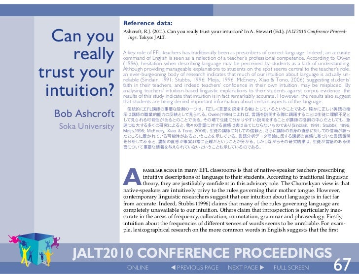 Reference data:  Can you           Ashcroft, R.J. (2011). Can you really trust your intuition? In A. Stewart (Ed.), JALT20...