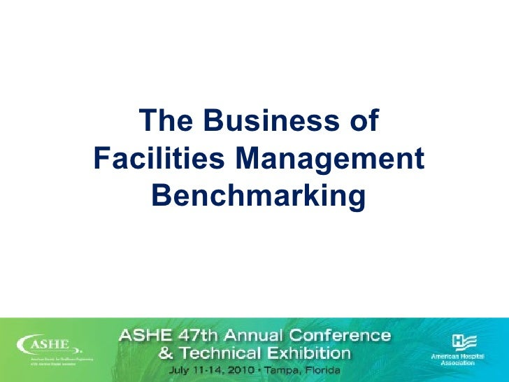 The Business of Facilities Management Benchmarking