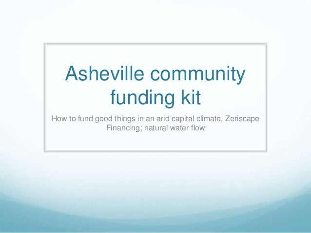 Asheville community funding kit How to fund good things in an arid capital climate, Zeriscape Financing; natural water flow