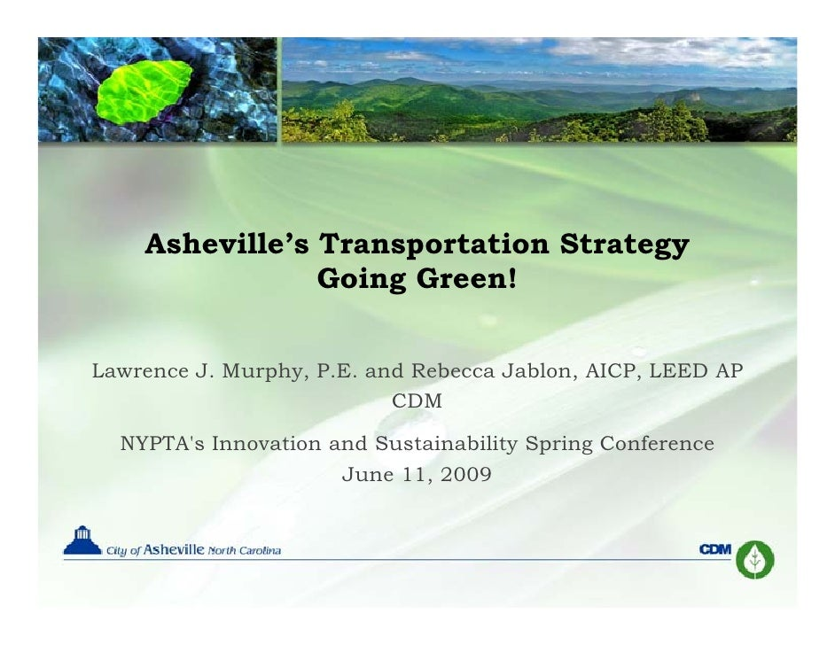 Asheville's Transportation Strategy                 Going Green!   Lawrence J. Murphy, P.E. and Rebecca Jablon, AICP, LEED...