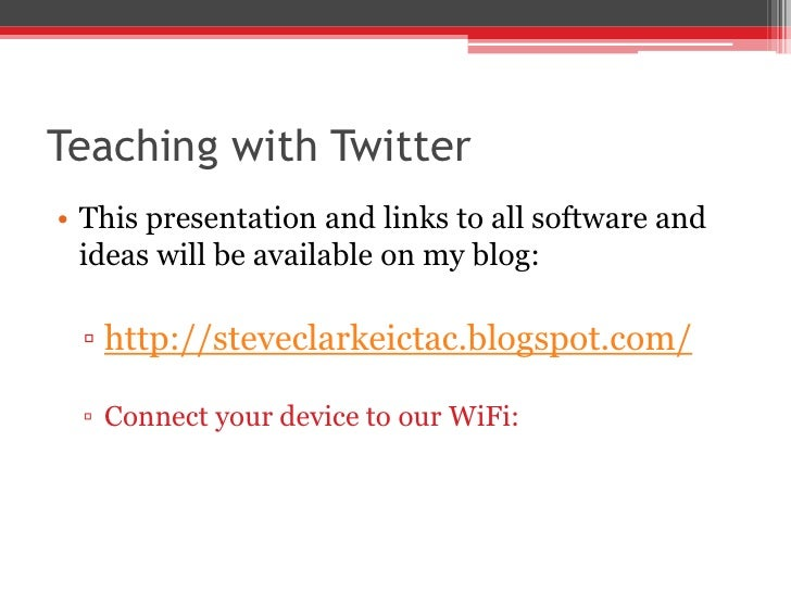 This presentation and links to all software and ideas will be available on my blog:<br />http://steveclarkeictac.blogspot....