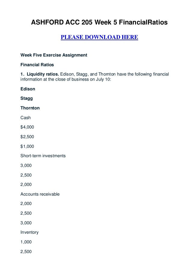 ASHFORD ACC 205 Week 5 FinancialRatios                      PLEASE DOWNLOAD HEREWeek Five Exercise AssignmentFinancial Rat...