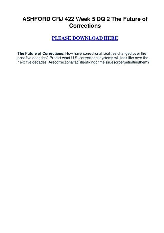 Ashford crj 422 week 5 dq 2 the future of corrections