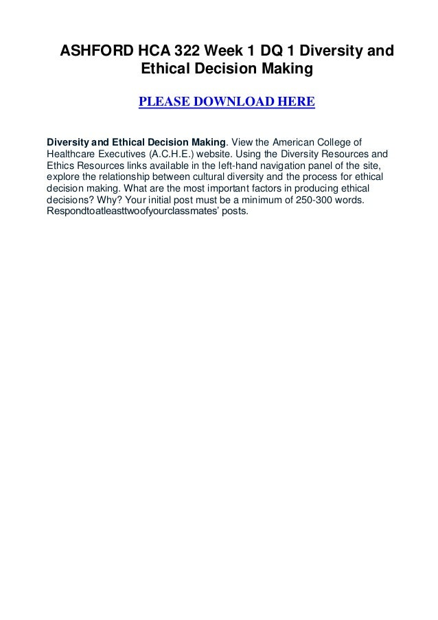 ASHFORD HCA 322 Week 1 DQ 1 Diversity and          Ethical Decision Making                     PLEASE DOWNLOAD HEREDiversi...