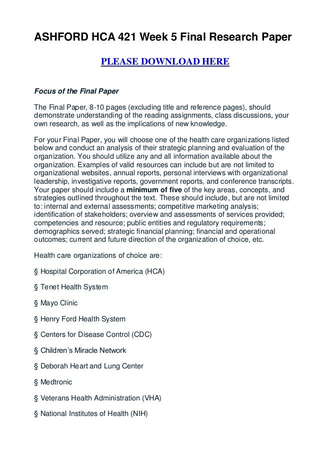 ASHFORD HCA 421 Week 5 Final Research Paper                     PLEASE DOWNLOAD HEREFocus of the Final PaperThe Final Pape...