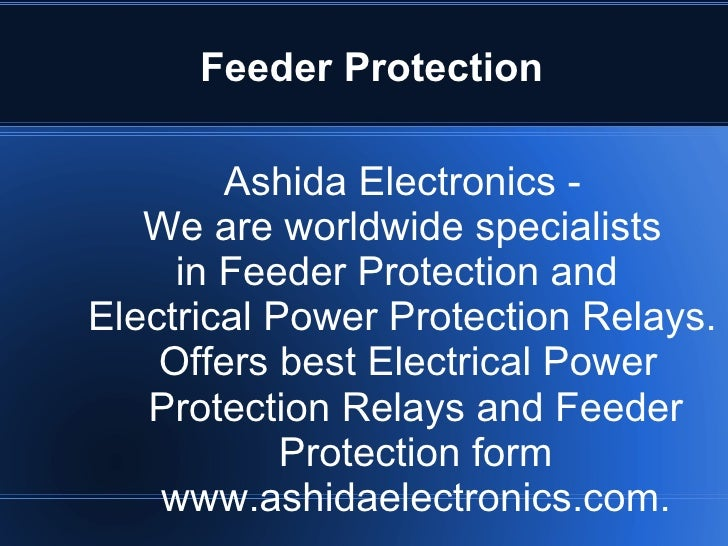 Feeder Protection Ashida Electronics -  We are worldwide specialists  in Feeder Protection and  Electrical Power Protectio...