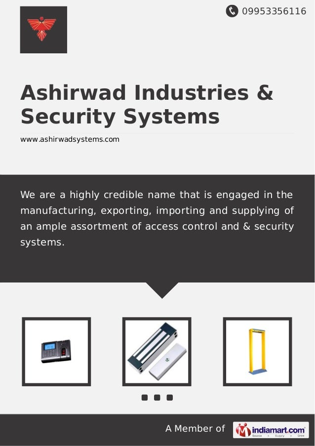 09953356116 A Member of Ashirwad Industries & Security Systems www.ashirwadsystems.com We are a highly credible name that ...