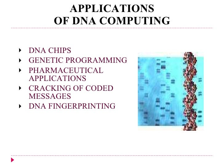 dna computing Dna computing is an inter-disciplinary area concerned with the use of dna molecules for the implementation of computational processes dna based cryptography: an overview and analysis biomolecular pushdown automaton based on the dna computing.