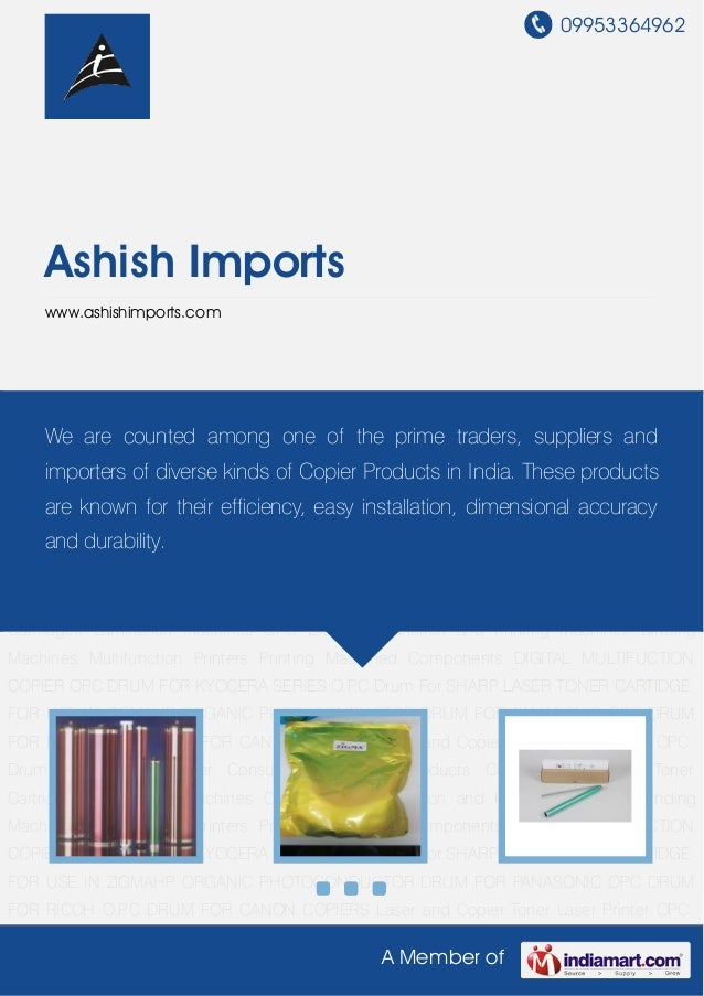 09953364962A Member ofAshish Importswww.ashishimports.comO.P.C DRUM FOR CANON COPIERS Laser and Copier Toner Laser Printer...