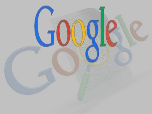         INTRODUCTION Google is an American multinational corporation provide Internet-related services and products....