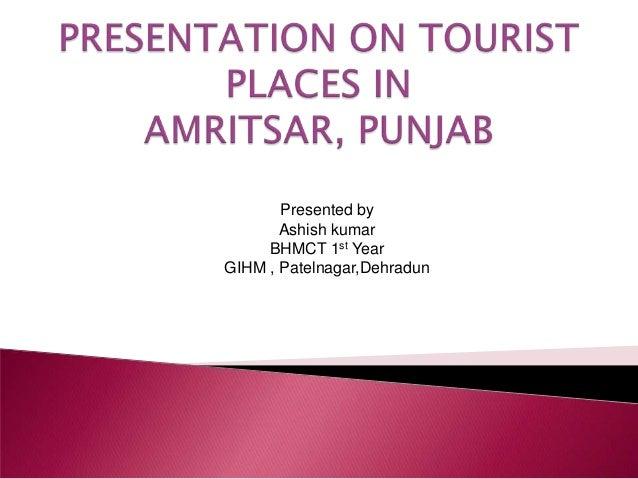 Presented by Ashish kumar BHMCT 1st Year GIHM , Patelnagar,Dehradun