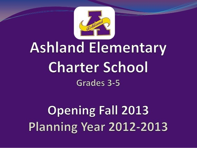 Who is the Ashland Elementary Charter School For? All families with students, grades 3-5, who are interested in a project...