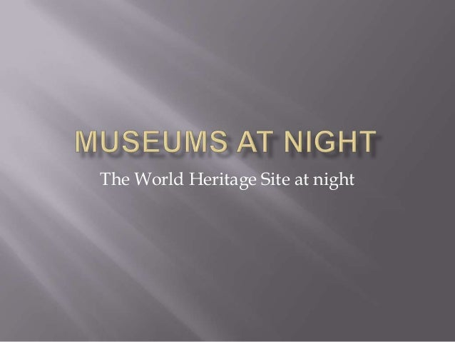 The World Heritage Site at night
