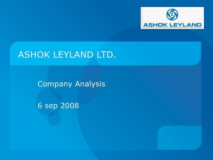 ASHOK LEYLAND LTD. Company Analysis  6 sep 2008