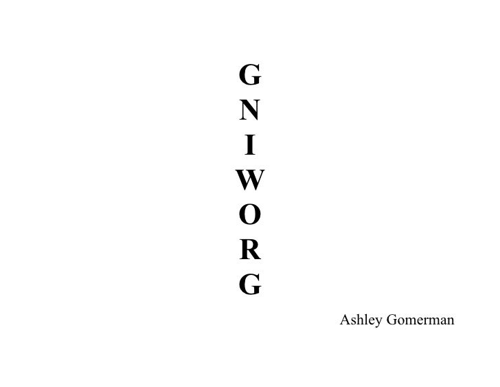 G N I W O R G     Ashley Gomerman
