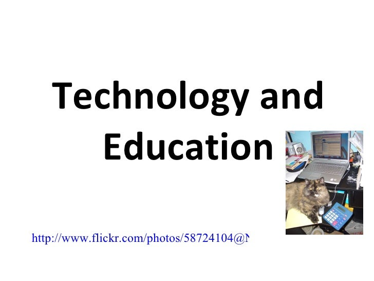 Technology and Education http://www.flickr.com/photos/58724104@N08/6295487433/in/photostream/