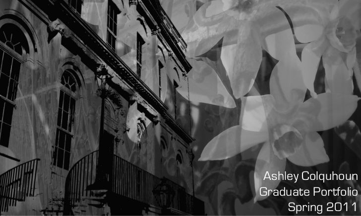 Ashley ColquhounGraduate Portfolio     Spring 2011