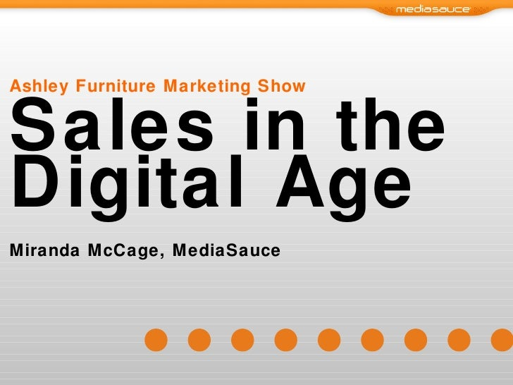 Ashley Furniture Marketing Show Sales in the Digital Age Miranda McCage, MediaSauce