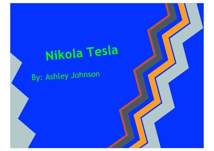 Nikola TeslaBy: Ashley Johnson