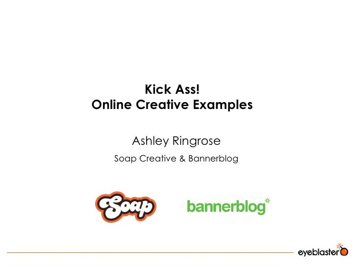 Kick Ass! Online Creative Examples Ashley Ringrose Soap Creative & Bannerblog