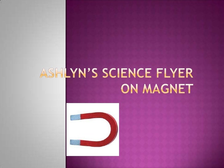 Ashlyn's science flyer on Magnet <br />