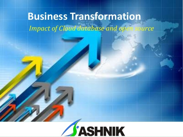 Business TransformationImpact of Cloud database and open source